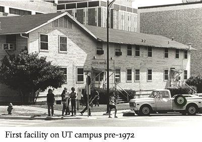 First facility on UT campus pre-1972