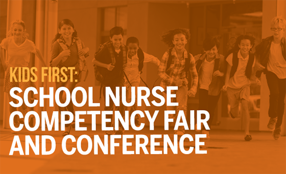 Kids First: School Nurse Competency Fair and Conference